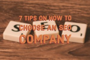 7 Tips on How to Choose an SEO Company (1)