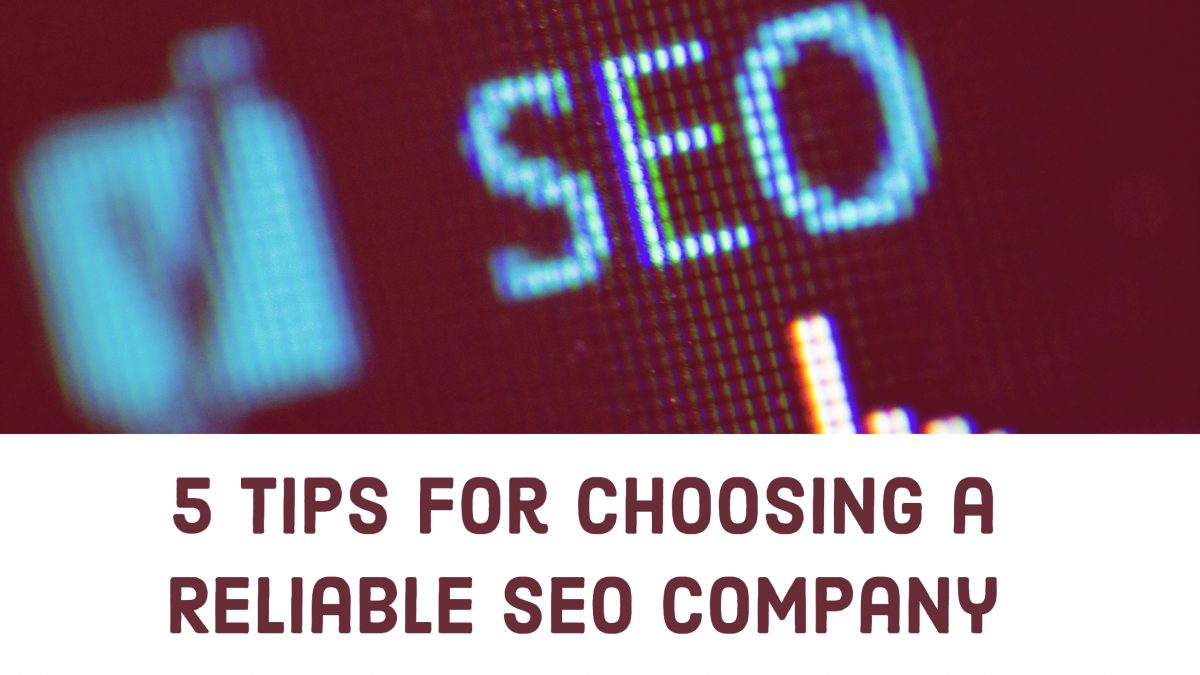 HOW TO CHOOSE A RELIABLE SEO COMPANY (1)