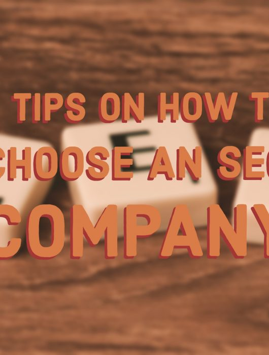 7 Tips on How to Choose an SEO Company