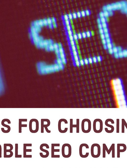 5 Tips for Choosing a Reliable SEO Company